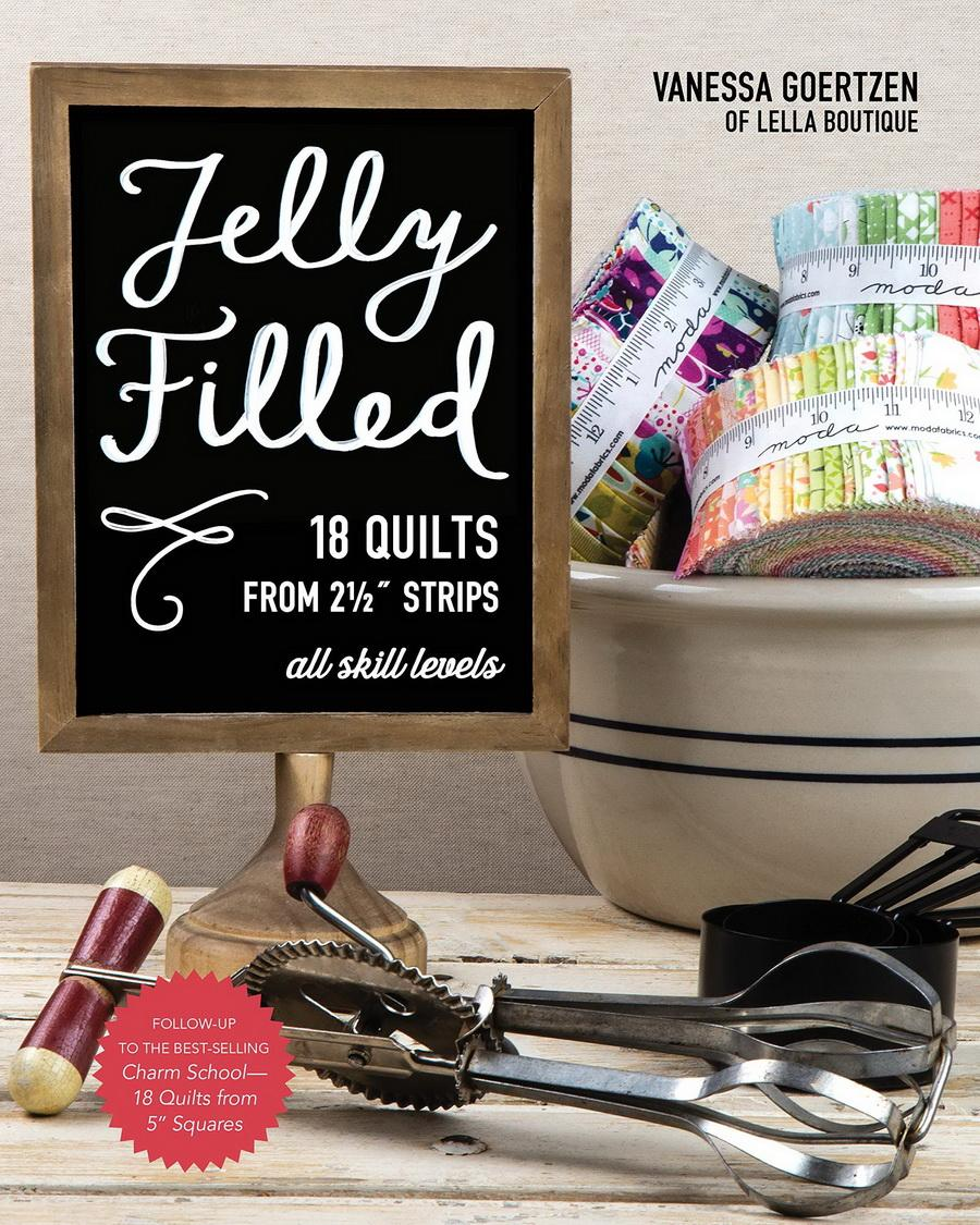 Jelly Filled18 Quilts from 2 1/2inch Strips: All Skill Levels