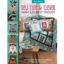 Sew Cute & Clever Farm & Forest Friends: Mix & Match 16 Paper-Pieced Blocks, 6 Home Decor Projects
